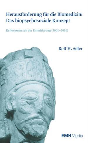 Herausforderung fur die Biomedizin: Das biopsychosoziale Konzept af Rolf H. Adler
