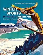 Winter Sports in Vintage Poster Art: Snow, Luxury & Pleasure