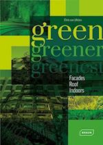 Green, Greener, Greenest: Facades, Roof, Indoors