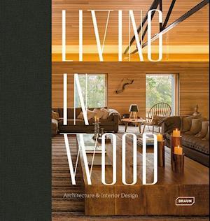 Bog, hardback Living in Wood af Chris Van Uffelen