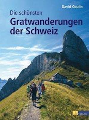 Die schönsten Gratwanderungen der Schweiz