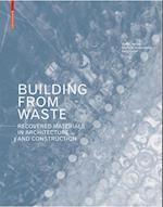 Building from Waste af Marta H. Wisniewska, Dirk E. Hebel, Felix Heisel