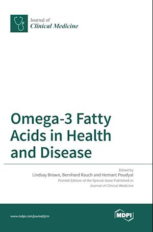 Bog, hardback Omega-3 Fatty Acids in Health and Disease af Lindsay Brown