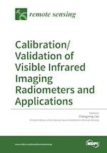 Calibration/Validation of Visible Infrared Imaging Radiometers and Applications