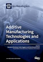 Additive Manufacturing Technologies and Applications