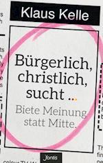 Burgerlich, christlich, sucht ...