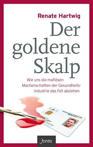 Der goldende Skalp af Renate Hartwig