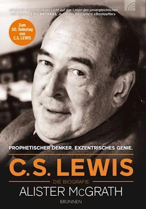 C.S. Lewis - Die Biografie af Alister Mcgrath