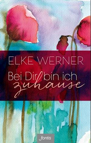 Bei Dir bin ich zuhause af Elke Werner