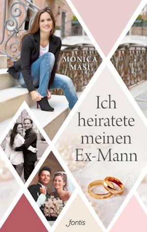 Ich heiratete meinen Ex-Mann af Monica Masi