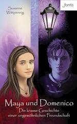 Maya und Domenico: Die krasse Geschichte einer ungewohnlichen Freundschaft (Maya und Domenico)