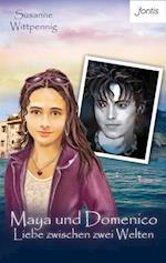 Maya und Domenico: Liebe zwischen zwei Welten (Maya und Domenico)