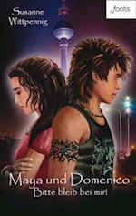 Maya und Domenico: Bitte bleib bei mir! (Maya und Domenico)