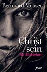 Christsein fur Einsteiger af Bernhard Meuser