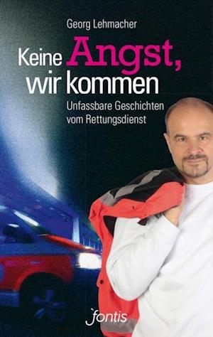 Keine Angst, wir kommen af Georg Lehmacher