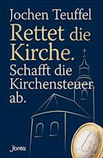 Rettet die Kirche. Schafft die Kirchensteuer ab. af Jochen Teuffel