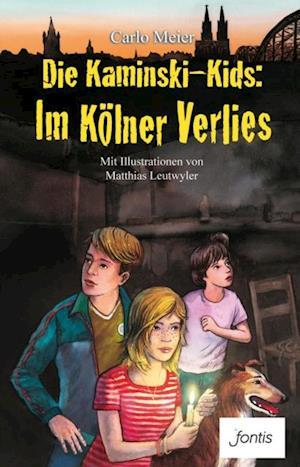 Die Kaminski-Kids: Im Kolner Verlies af Carlo Meier