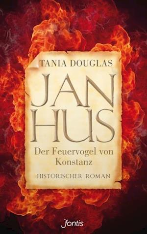 Jan Hus, der Feuervogel von Konstanz af Tania Douglas