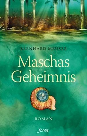 Maschas Geheimnis af Bernhard Meuser