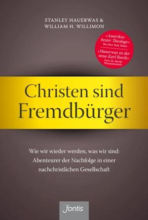 Christen sind Fremdburger af Stanley Hauerwas, William H. Willimon
