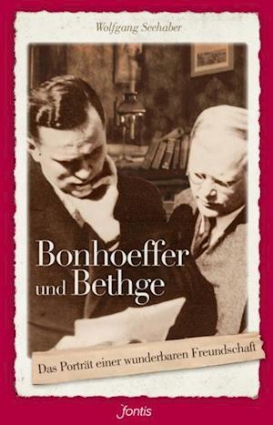 Bonhoeffer und Bethge af Wolfgang Seehaber