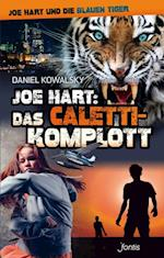 Joe Hart: Das Caletti-Komplott (Joe Hart und die Blauen Tiger)