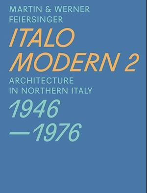 Bog, paperback Italomodern - Architecture in Northern Italy 1946-1976 af Martin Feiersinger