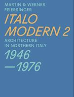 Italomodern - Architecture in Northern Italy 1946-1976 af Martin Feiersinger