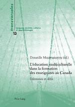 L Education Multiculturelle Dans La Formation Des Enseignants Au Canada (Transversales. Langues, Societes, Cultures Et Apprentissages, nr. 13)