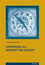 Erinnerung ALS Herkunft Der Zukunft (Judaica Et Christiana, nr. 22)