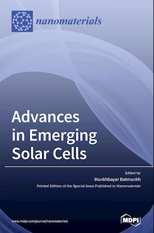 Advances in Emerging Solar Cells