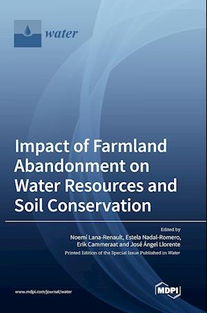Impact of Farmland Abandonment on Water Resources and Soil Conservation