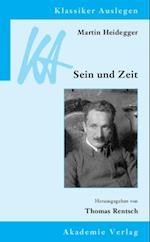 Martin Heidegger: Sein und Zeit (Klassiker Auslegen)