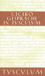 Gesprache in Tusculum / Tusculanae disputationes (Sammlung Tusculum)