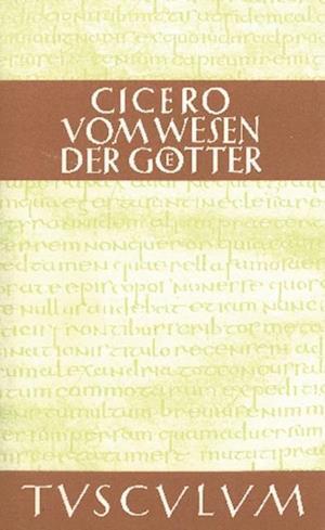 Vom Wesen der Gotter / De natura deorum