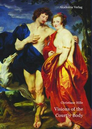 Visions of the Courtly Body