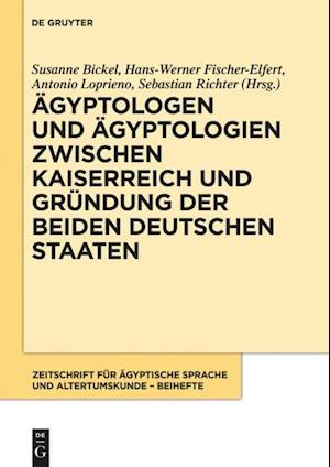 Agyptologen und Agyptologien zwischen Kaiserreich und Grundung der beiden deutschen Staaten