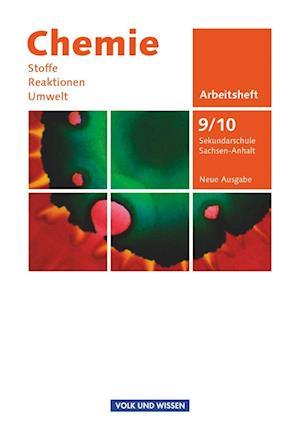 Chemie: Stoffe - Reaktionen - Umwelt 9./10. Schuljahr. Arbeitsheft Sekundarschule Sachsen-Anhalt