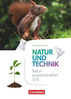 Natur und Technik - Naturwissenschaften 5./6. Schuljahr: Naturwissenschaften - Schülerbuch - Rheinland-Pfalz