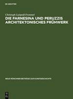 Bog, hardback Die Farnesina Und Peruzzis Architektonisches Frühwerk af Christoph Luitpold Frommel