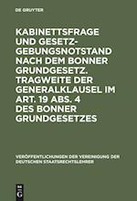 Kabinettsfrage Und Gesetzgebungsnotstand Nach Dem Bonner Grundgesetz. Tragweite Der Generalklausel Im Art. 19 ABS. 4 Des Bonner Grundgesetzes (Veraffentlichungen Der Vereinigung Der Deutschen Staatsrecht, nr. 8)