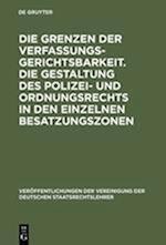 Die Grenzen Der Verfassungsgerichtsbarkeit. Die Gestaltung Des Polizei- Und Ordnungsrechts in Den Einzelnen Besatzungszonen (Veraffentlichungen Der Vereinigung Der Deutschen Staatsrecht, nr. 9)