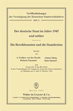 Der Deutsche Staat Im Jahre 1945 Und Seither. Die Berufsbeamten Und Die Staatskrisen (Veraffentlichungen Der Vereinigung Der Deutschen Staatsrecht, nr. 13)