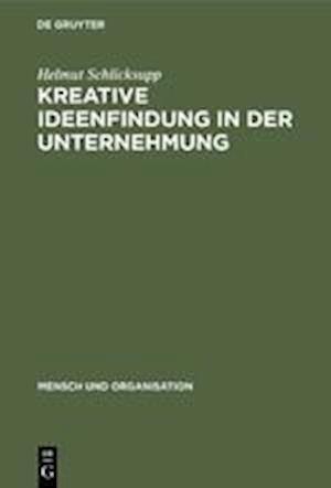 Kreative Ideenfindung in der Unternehmung
