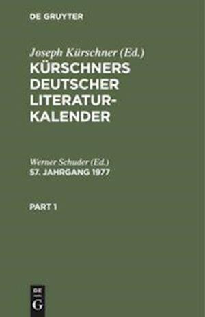 Kürschners Deutscher Literatur-Kalender, 57. Jahrgang 1977, Kürschners Deutscher Literatur-Kalender 57. Jahrgang 1977