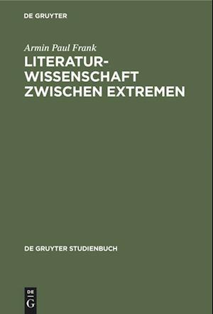 Literaturwissenschaft zwischen Extremen