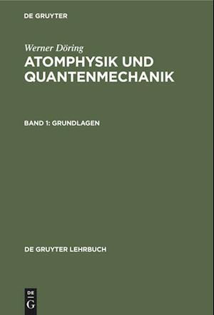 Atomphysik und Quantenmechanik, Band 1, Grundlagen