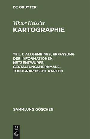 Allgemeines, Erfassung der Informationen, Netzentwürfe, Gestaltungsmerkmale, topographische Karten