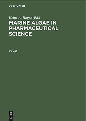 Marine Algae in Pharmaceutical Science, Vol. 2, Marine Algae in Pharmaceutical Science Vol. 2