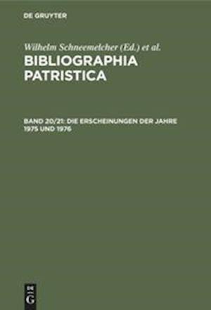 Bibliographia Patristica, Band 20/21, Die Erscheinungen der Jahre 1975 und 1976